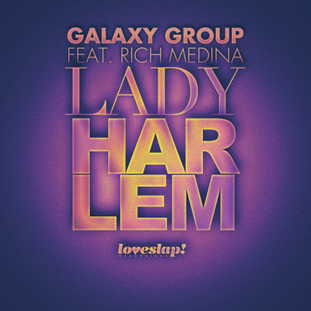 Galaxy Group ft Rich Medina – Lady Harlem